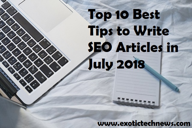 Top 10 Best Tips to Write SEO Articles in July 2018