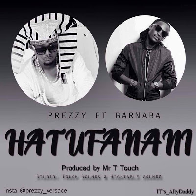 Prezzy Ft. Barnaba - Hatufanani |Download Mp3
