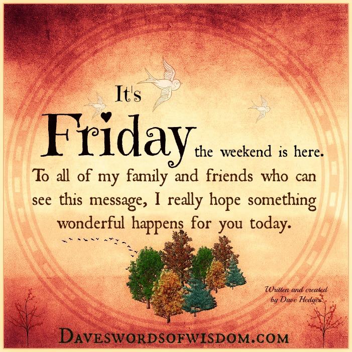 Daveswordsofwisdomcom Have A Wonderful Friday