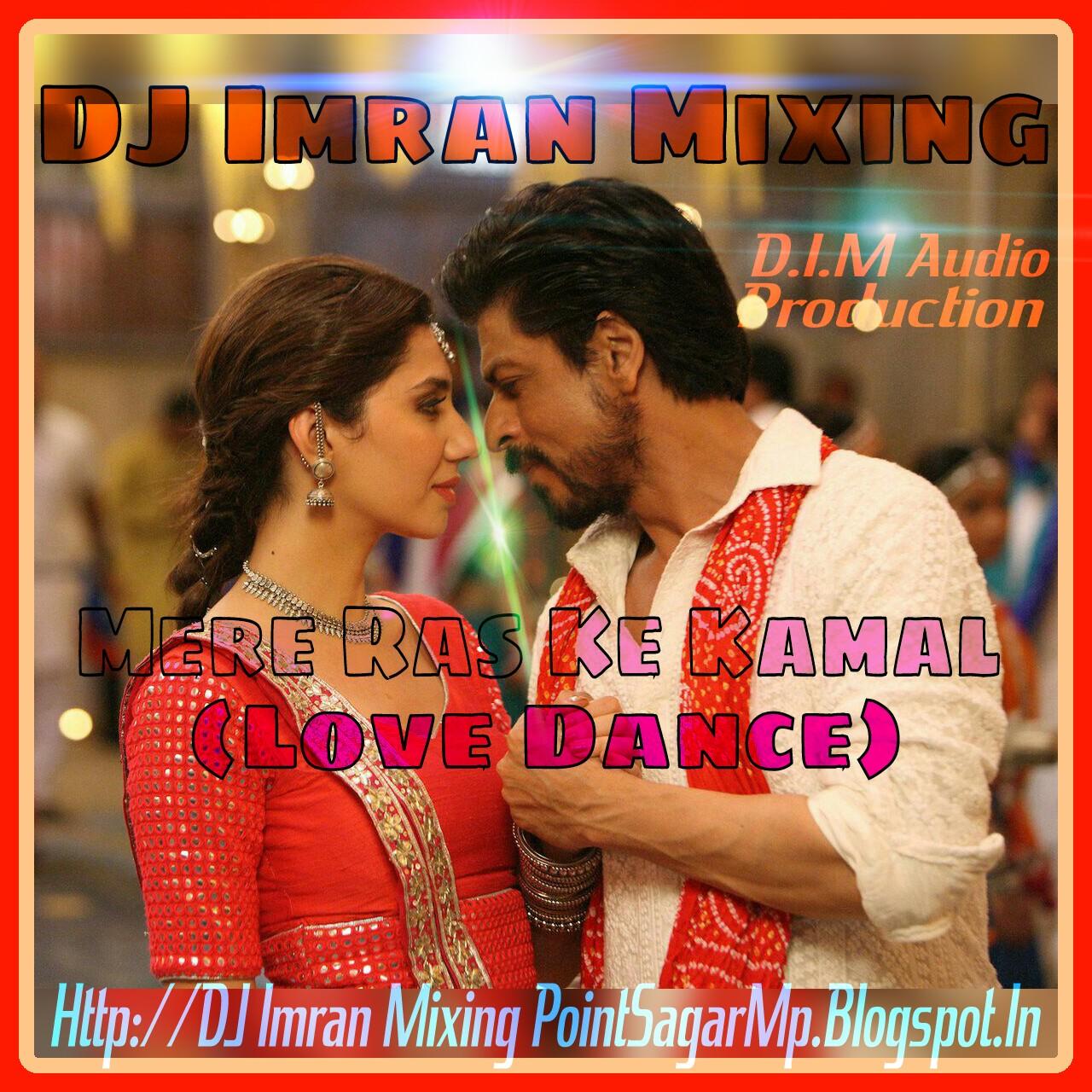 Imran Khan Song I Am Rider Mp3 Download: DJ Imran Mixing_D.I.M Audio Sagar M.P.: Download:-MERE_RAS