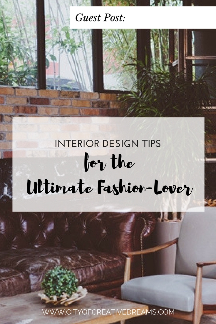 Interior Design Tips for the Ultimate Fashion-Lover - City of Creative Dreams
