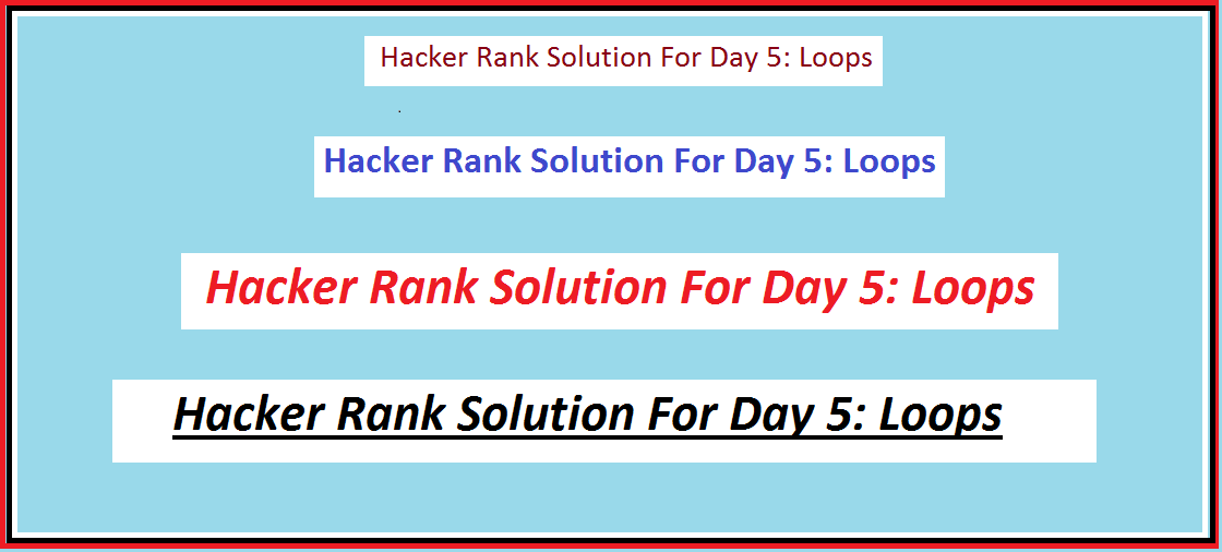 Hacker Rank Solution For Day 5: Loops