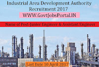 Industrial Area Development Authority Recruitment 2017–Junior Engineer, Assistant Engineer & Executive Engineer
