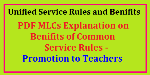 PDF MLCs Explanation on Benifits of Common Service Rules- Promotion to Teachers | Benefits of Common Service Rules to Teachers | Ministry Of Home Affairs Efforts For Common Service Rules To Teachers | what are the benefits of Common Service Rules to Teachers | Benifits to teachers on Common Service Rules | AP TS Teachers unified Service Rules Approved By President of India - Benifits of Service Rules Service Rules for Teachers working in Andhra Pradesh and Telangana Approved by President of India just Now. All Teachers are Happy | Teachers going to get off from a long and big problem. Teachers in AP and TS hail ap-ts-teachers-unified-service-rules-approved-president-of-india /2017/06/pdf-mlcs-explanation-on-benifits-of-ap-ts-teachers-unified-service-rules-approved-president-of-india.html