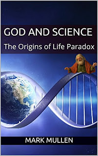 God and Science: The Origins of Life Paradox, Religion & Spirituality by Mark Mullen
