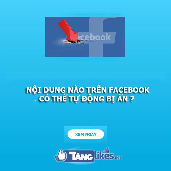 noi dung se tu dong bi an tren facebook