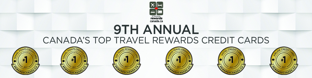 Best Rewards Credit Card Canada 2017 >> Rewards Canada: Canada's Top Travel Rewards Credit Cards Revealed