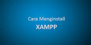 cara install xampp - Cara Menginstall Xampp Di Windows Untuk Php Dan Mysql