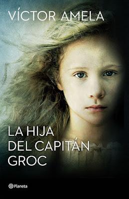 LIBRO - La hija del capitán Groc  Víctor Amela (Planeta - 22 marzo 2016)  NOVELA | Edición papel & digital ebook kindle  Comprar en Amazon España