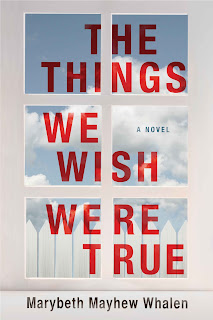 The Things We Wish Were True - Marybeth Mayhew Whalen [kindle] [mobi]