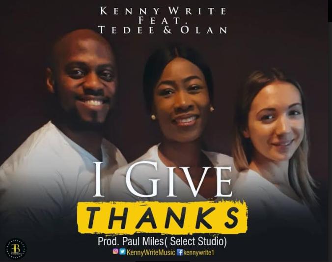 VIDEO: KENNYWRITE - ''MODUPE'' (I GIVE THANKS)   FEAT. TEDEE & OLAN     @KennyWriteMusic