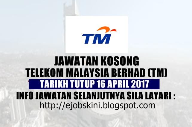 Jawatan Kosong Telekom Malaysia Berhad (TM) April 2017