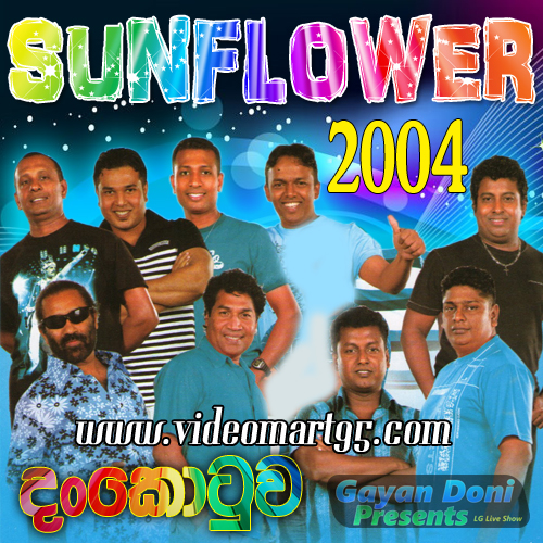 SUNFLOWER LIVE @ DANKOTUWA 2004