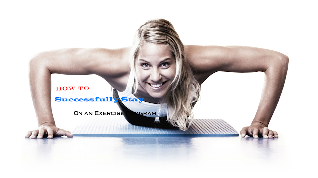 How to Successfully Stay On an Exercise Program