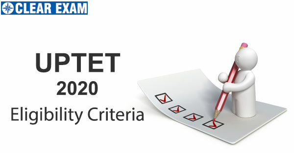 Eligibility Criteria for Uttar Pradesh Teacher Eligibility Test (UPTET) 2020
