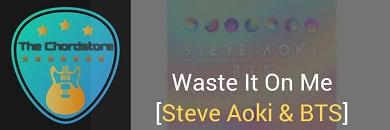WASTE IT ON ME Guitar Chords ACCURATE | Steve Aoki & BTS
