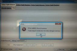 Uploader e-Faktur Error ETAX-40002 : Error di service, Tidak dapat melakukan koneksi dengan service