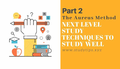 The Aureus Method to study well and Effectively, study tips, learning tips