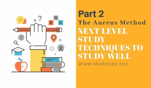 Next Level Study Tips to Study Well Part 2 | The Aureus Method