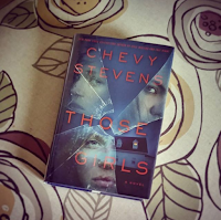 Those Girls A Novel by Chevy Stevens