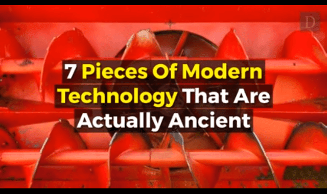 7 Pieces Of Modern Technology That Are Actually Ancient