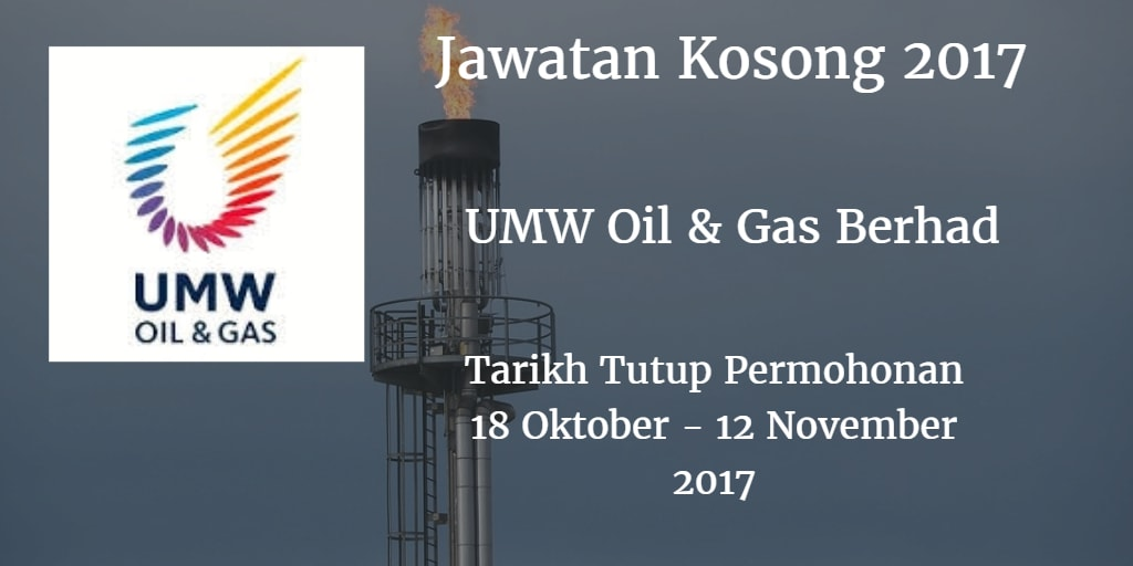 Jawatan Kosong UMW Oil & Gas Berhad 18 Oktober - 12 November 2017