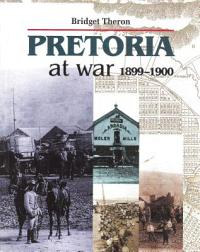 Pretoria at War 1899-1900