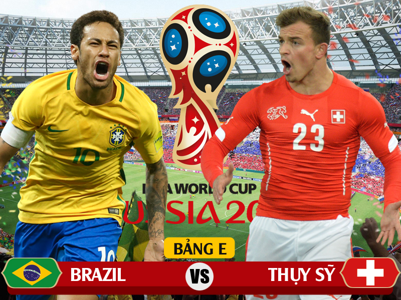 Xem trực tiếp Brazil vs Thụy Sĩ tiếng Việt trên kênh nào?