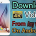 How to download 4k videos on mobile in hindi
