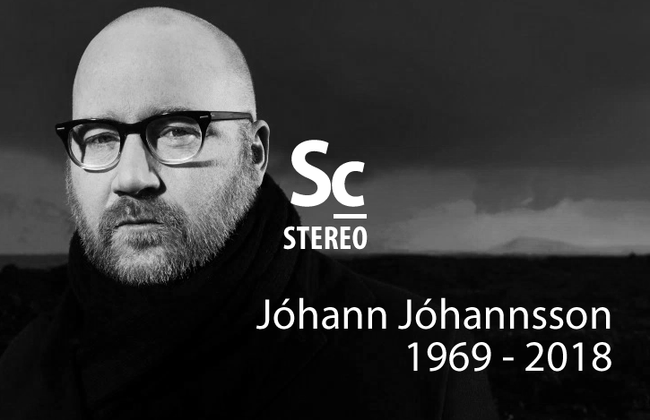 Losing Johan Johannsson (Soundcast Stereo Ep. 24)
