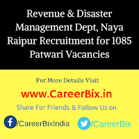 Revenue & Disaster Management Dept, Naya Raipur Recruitment for 1085 Patwari Vacancies