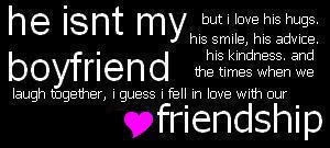 Quotes About Friendship: he isn't my boyfriend