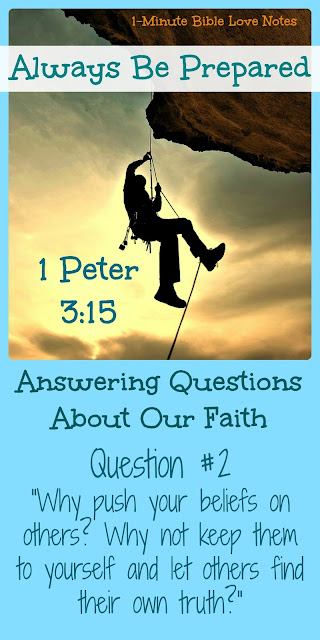 "Answering Questions of Faith: ""Why Push Your Faith on Others?"""
