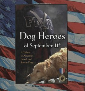 We Must Never Forget Our Dog Heroes of September 11th