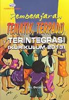 AJIBAYUSTORE  Judul Buku : Pembelajaran Tematik, Terpadu, Terintegrasi (Kurikulum 2013) Pengarang : Drs. Daryanto   Penerbit : Gava Media
