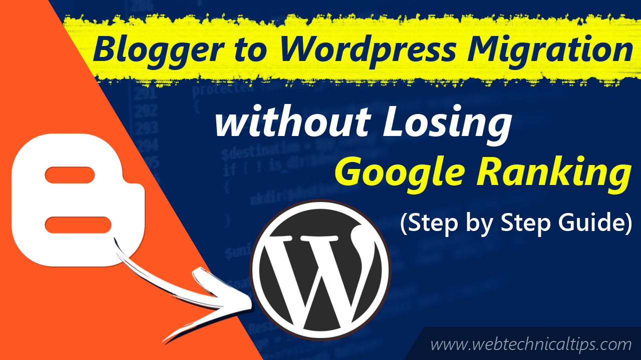 How to Migrate from Blogger to WordPress without Losing Google Rankings