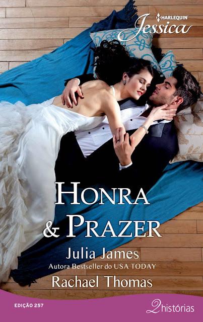 Honra e Prazer - Rachael Thomas, Julia James