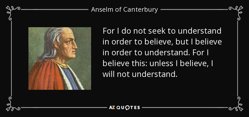 Anselm Of Canterbury Quotes: Musings Of An Old Curmudgeon: Memes Of The Day