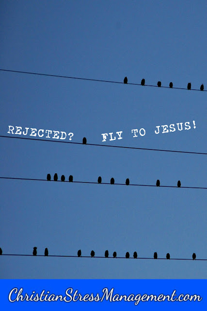 Have people rejected you? Come to Jesus