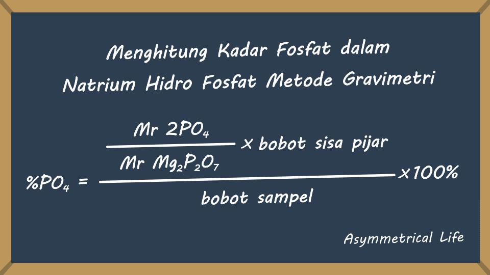 Perhitungan Kadar Fosfat dalam Natrium Hidro Fosfat Metode Gravimetri