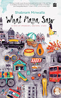 Books: What Maya Saw: A Tale of Shadows, Secrets, Clues by Shabnam Minwalla (Age: 12+ years)