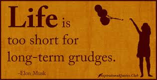 Famous Quotes About Life Changes: life is too short for long term grudges