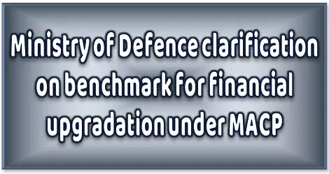 benchmark-for-financial-upgradation-under-macp-clarification