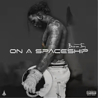 "Burna Boy Releases ""On A Spaceship"" Album Track List"