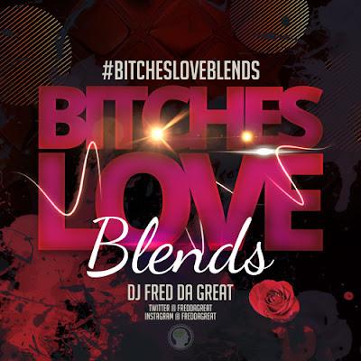 DJ Fred Da Great - Bitches Love Blends