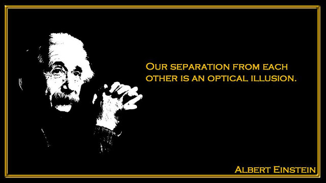 Our separation from each other is an optical illusion Albert Einstein quote