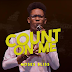 MUSIC: Moses Bliss - Count On Me @mosesbliss