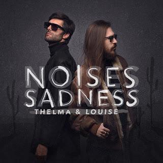 Thelma y Louise, The Noises presenta nuevo single junto a Carlos Sadness