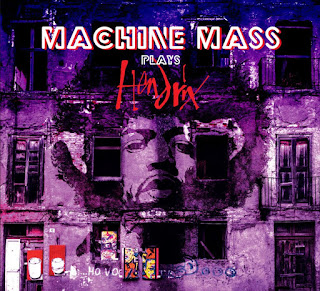 "Machine Mass: ""Plays Hendrix"" / stereojazz"