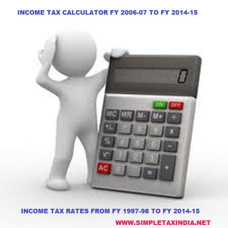 income tax calculator fy 2006 07 to fy 2014 15 income tax rates from